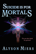 Suicide is for Mortals on Kindle