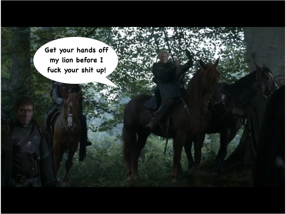 Brienne's hands are tied together, but she doesn't let that stop her from dismounting her horse. I have added a speech bubble: