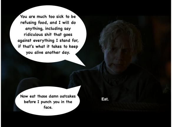 We're sitting in the dark. Brienne's line is: