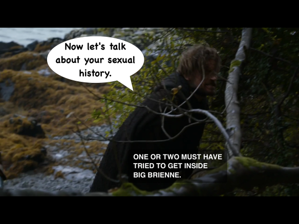 This is the part where Jaime says to Brienne: