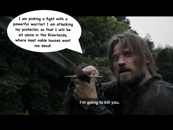 Jaime holds up a sword, and tells Brienne: