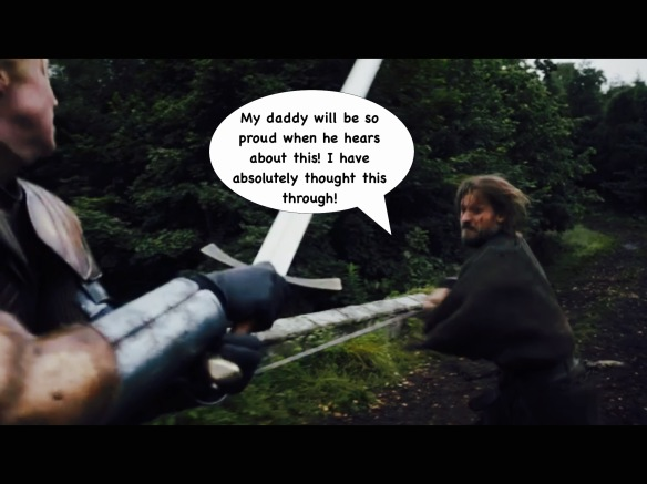 Jaime and Brienne are swinging swords at each other. I have added a speech bubble for Jaime: