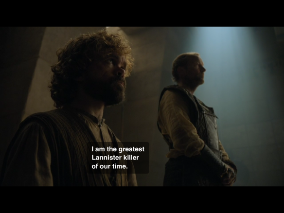 "We see Tyrion and Jorah. Tyrion says: ""I am the greatest Lannister killer of our time."""