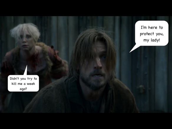 Jaime and Brienne are facing the camera. There is no caption from HBO. I have added speech bubbles, in which Jaime says,