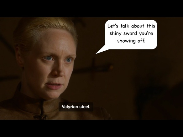 Up close on Brienne. Her line on the show is:
