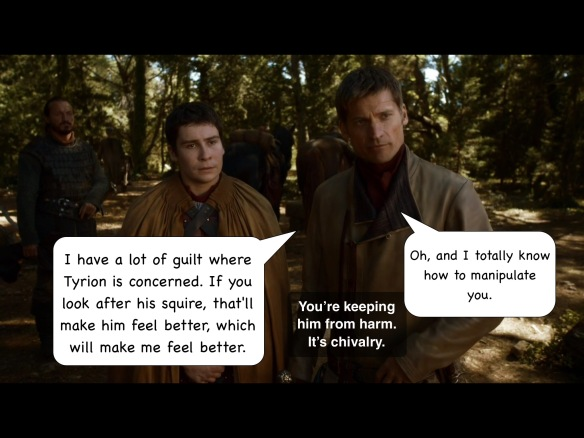 We're facing Jaime and Podrick.  Jaime's line on the show is: