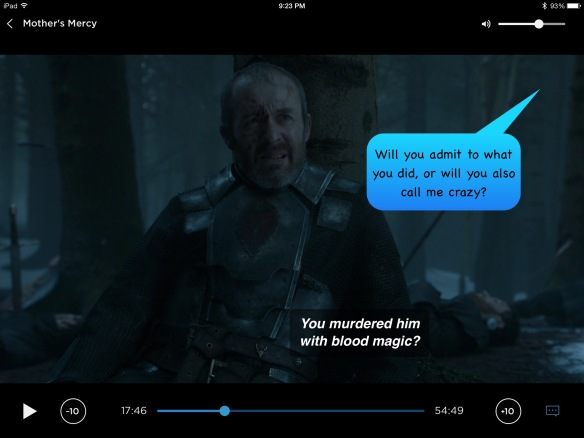 We see Stannis. Off-camera, Brienne says: