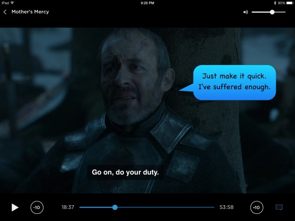 Stannis again. On the show his line is: